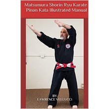 Matsumura Shorin Ryu Karate Pinan Kata Illustrated Manual
